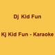 Dj Kj Kid Fun